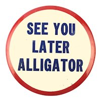"Original 1950s Pin - See You Later Alligator - Large 3.5 "" Cello"