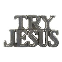 Tiffany & Co. Sterling Silver ~ TRY JESUS ~ Lapel Pin