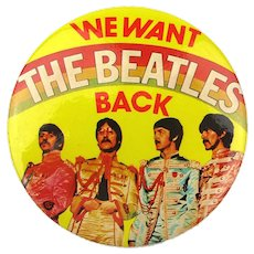 1970s Original ~ We Want The Beatles Back ~ Large Pin Celluloid