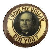 Orig. 1896 William Jennings Bryan ~ I GAVE MY DOLLAR ~ Campaign Pin