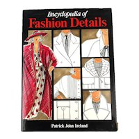 1987 First Edition Encyclopedia of FASHION DETAILS Book