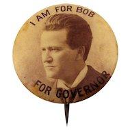 c1890s Lafollette 'I Am For Bob For Governor' Wisconsin Political Portrait Campaign Pin