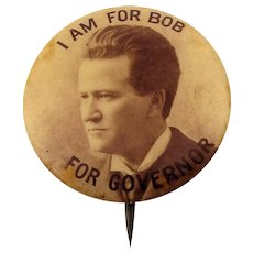 c1890s Lafollette 'I Am For Bob For Governor' Wisconsin Political Portrait Campaign Pin