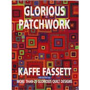 Glorious Patchwork: More Than 25 Glorious Quilt Designs - Kaffe Fassett