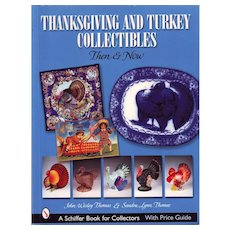 Thanksgiving and Turkey Collectibles:  Then and Now - A Schiffer Book for Collectors