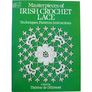 Masterpieces of Irish Crochet Lace -  Techniques Patterns and Instructions)