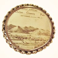 Antique 1901 First Annual Chelan County Fair, Advertising Button / Pin
