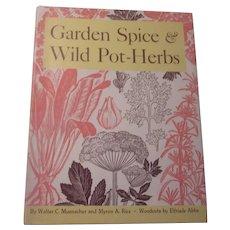 Garden Spice & Wild Pot-Herbs Muenscher 1956 Hardback Book