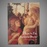 Born Is He The Child Divine Christ Child in Art Book