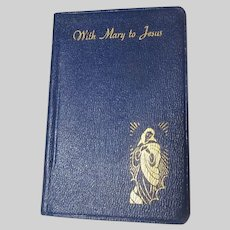 With Mary To Jesus A Collection of Marian Prayers Book