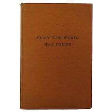 When The World Was Young Martha McBride Morrel 1941 1st Ed