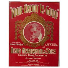 "1906 Sheet Music ""Your Credit is Good"" GREAT Cover"