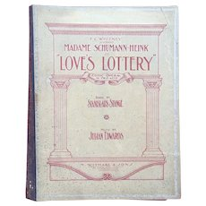 1904 edition of Madame Schumann-Heink's  Comic Opera Love's Lottery; 251 pages.