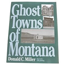 """Book"""" Ghost Towns of Montana"""" on Gold Rush Mining Towns"""