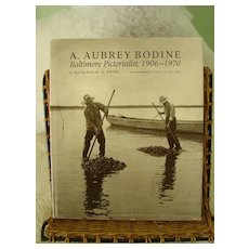 A. Aubrey Bodine: Baltimore Pictorialist 1906-1970 Photograph Coffee Table Book