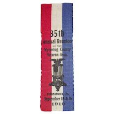 "Civil Civil War Veterans 1910 Reunion Silk Ribbon dated for the ""35th Annual Reunion of Wyoming County, Tunkhannock, Pennsylvania Veterans""  !"