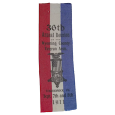 "Civil Civil War Veterans 1911 Reunion Silk Ribbon dated for the ""36th Annual Reunion of Wyoming County, Tunkhannock, Pennsylvania Veterans""  !"