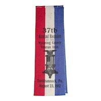 The 37th Annual Reunion Silk Ribbon Wyoming County Civil War Veterans Tunkhannock, Pennsylvania