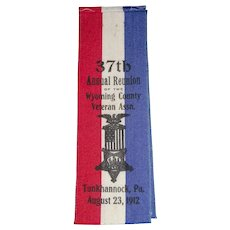 The 37th Annual Reunion Silk Ribbon Wyoming County Civil War Veterans Tunkhannock, Pennsylvania