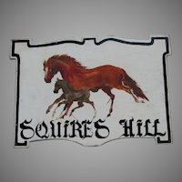 Vintage Equestrian Hand Painted Advertising Sign, Squire's Hill