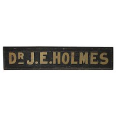 Antique Primitive Sign, Dr J E Holmes, Medical Advertising