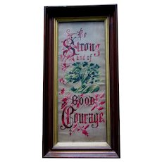 Antique c1880s Victorian Motto Sampler, Be Strong and of Good Courage