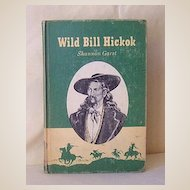 Hard Cover Book Copyright 1952 Wild Bill Hickok Cowboy