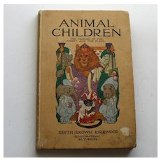 Animal Children by Edith Brown Kirkwood, M.T. Ross Illustrations, 1913