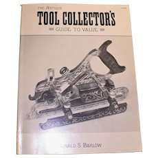 The Antique Tool Collector's Guide to Value by Ronald S. Barlow