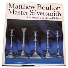 "Matthew Boulton"" Master Silversmith by Eric Delieb and Michael Roberts"