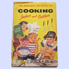 """""""The See and Do Book of Cooking Indoor and Outdoor"""" by Helen Fletcher, 1959"""