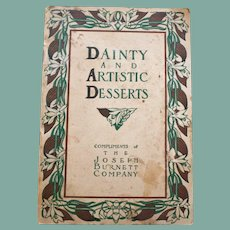 """""""Dainty and Artistic Desserts"""" Compliments of the Joseph Burnett Company"""