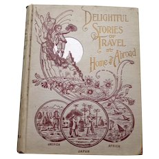 """Delightful Stories of Travel at Home and Abroad"" by Prof. Allen E. Fowler, Decor"
