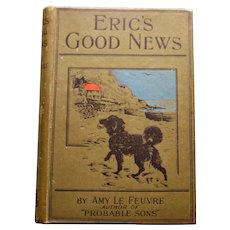 """""""Eric's Good News"""" by Amy Le Feuvre - Presentation Book 1909"""