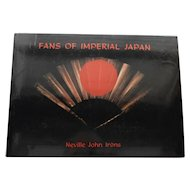 Fans of Imperial Japan by Neville John Irons - Wonderful Color Pictures & Information