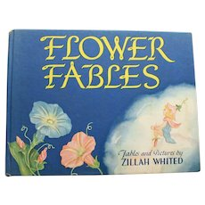 """Flower Fables"" by Zillah Whited, 1946, Hard Cover"