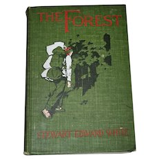 The Forest by Stewart Edward White, 1st Ed. Illustrated - Early Camping, Backpacking Book