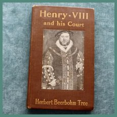 Henry VIII  and His Court by Herbert Beerbohm Tree, 1911