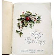 Holly Berries, Copyright 1909, Wonderful Christmas Illustrations and Christmas Poems.