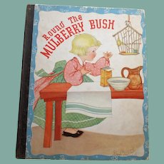 Round the Mulberry Bush by Marion L. McNeil, Illus. by Fern Bisel Peat, 1933