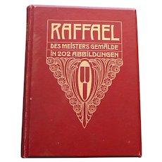 Raffael: Des Meisters Gemalde in 202 Abbildungen