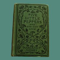 """""""Five Little Peppers and How They Grew"""" by Margaret Sidney 1909"""