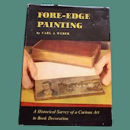 """""""Fore-Edge Painting: A Historical Survey of a Curious Art in Book Decoration"""", by carl Weber, 1966 (1st)"""