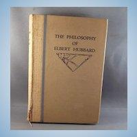 1916 Roycrofters Book The Philosophy of Elbert Hubard