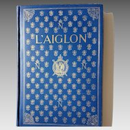 Beautiful Antique Book, L'Aiglon, by Edmond Rostand, 1900