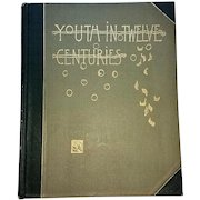 Youth in Twelve Centuries, Scarce Book by Blake and Hassam 1886