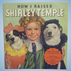"""Vintage Original Shirley Temple Book """"How I Raised Shirley Temple"""" 1935"""