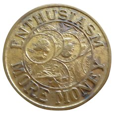 "Unusual Vintage ""Enthusiasm More Money"" Token"
