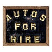 "Reverse Painted Glass Sign - ""Autos For Hire"" - Folk Art - Automobilia - Railroadiana - Advertising - Mantiques"