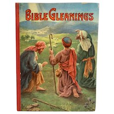 Victorian Childrens Book with Chromolithograph Illustrations Bible Gleanings American Tract Society